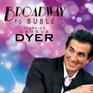 Broadway-to-Buble-with-George-Dyer-Branson-Ticket-Deals-Missouri